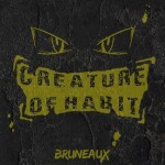 bruneaux creature of habit