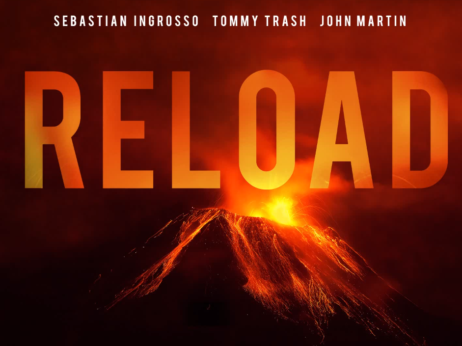 Reload - Sebastian Ingrosso & Tommy Trash ft. John Martin