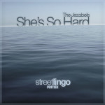 The Jezabels - She's So Hard (Streetlingo Remix)